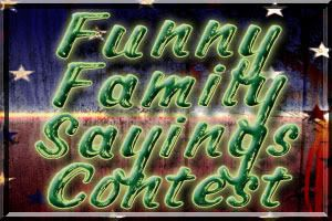 Funny Family Contest Sayings